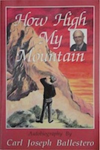 Carl Ballestero (My Dad) How High My Mountain