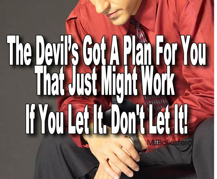 The Devil's Got A Plan