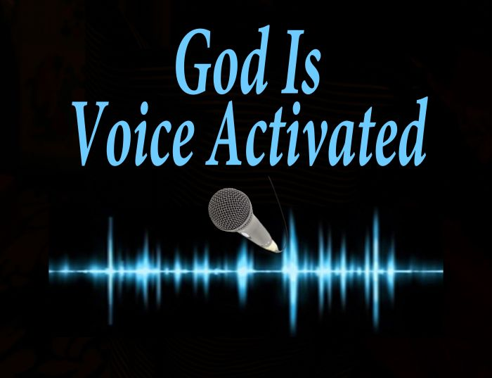 God Is Voice Activated